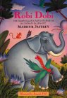 Robi Dobi The Marvellous Adventures of an Indian Elephant