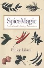 Spice Magic An Indian Culinary Adventure Pinky Lilani