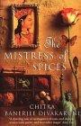 The Mistress of Spices Chitra Banerjee Divakaruni